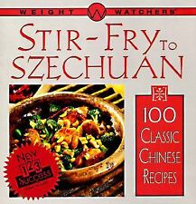 Weight Watchers Stir-Fry to Szechuan: 100 Classic Chinese Recipes Weight Watche