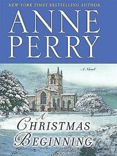 A CHRISTMAS BEGINNING by  Anne Perry - Large Print - Hardcover