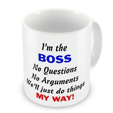 I'm The Boss... No Arguments We'll Just Do Things My Way Coffee / Tea Gift Mug