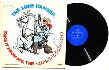 THE LONE RANGER: Take It From Me The Original Good Guy LP MARK56 US 1972 VG+