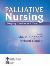 Palliative Care : Bringing Comfort and Hope by Shaun Kinghorn and Richard...
