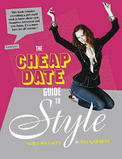 The Cheap Date Guide To Style, Bay Garnett, Kira Jolliffe