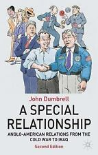 A Special Relationship : Anglo-American Relations from the Cold War to Iraq...