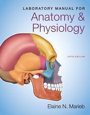 Laboratory Manual for Anatomy and Physiology by Elaine N. Marieb (2013, Spiral)