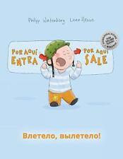 ¡Por Aqui Entra, Por Aqui Sale! Vletelo, Vyletelo! : Libro Infantil Ilustrado...