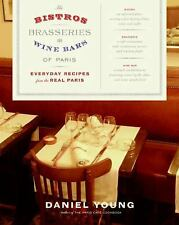 The Bistros, Brasseries, and Wine Bars of Paris: Everyday Recipes from the Real