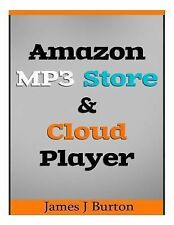 Amazon MP3 Store and Cloud Player (2013, Paperback)