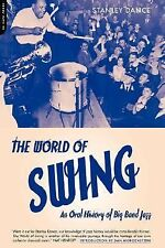 The World of Swing : An Oral History of Big Band Jazz by Stanley Dance (2001,...