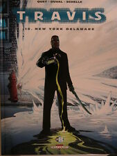 TRAVIS ** TOME 10 NEW YORK DELAWARE ** QUET/DUVAL NEUF