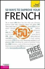 50 Ways to Improve Your French (Teacher Yourself )