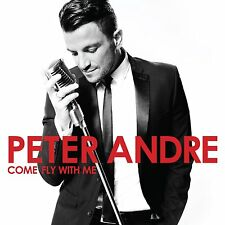 PETER ANDRE COME FLY WITH ME CD - NEW RELEASE OCTOBER 2015