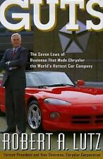 Guts: The Seven Laws of Business That Made Chrysler the World's Hottes-ExLibrary