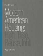 Modern American Housing: High-Rise, Reuse, Infill (New City Books), Tully, Peggy