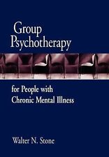 Group Psychotherapy for People with Chronic Mental Illness