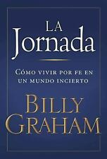 La Jornada: Como Vivir por Fe en un Mundo Incierto (Spanish Edition)