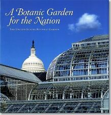 A Botanic Garden for the Nation: The United States Botanic Garden-ExLibrary