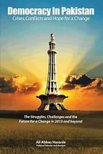 Democracy in Pakistan : Crises, Conflicts and Hope for a Change by Ali Abbas...