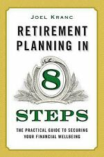 Retirement Planning in 8 Steps : The Practical Guide to Securing Your...