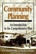 Community Planning: An Introduction To The Comprehensive Plan Kelly, Eric Damia