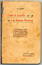 BOSIO I FATTI DI LOURDES E LA SCIENZA MODERNA TREVISO 1908 MADONNA DI LOURDES