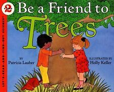 Let's-Read-And-Find-Out Science 2: Be a Friend to Trees 1 by Patricia Lauber...