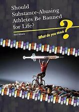 Should Substance-Using Athletes Be Banned For Life? (What Do You Think?)