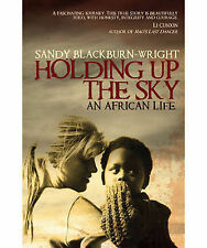 Holding Up the Sky: My African Lives by Sandy Blackburn-Wright Large Paperback