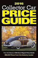 Collector Car Price Guide: 2016 by Editors of Old Cars Report Price Guide...