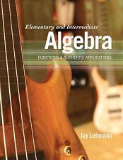 Elementary and Intermediate Algebra: Functions & Authentic Applications, Lehmann