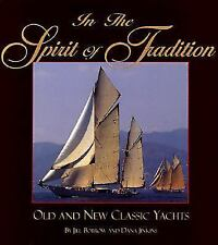 In the Spirit of Tradition: Old and New Classic Yachts, Bobrow, Jill, New Book