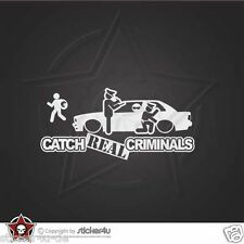 (1187) Catch Real Criminals BMW E30 Coupe Sticker Aufkleber OEM M3 Motorsport