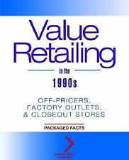 Value Retailing in the 1990s: Off-Pricers, Factory Outlets, & Closeout Stores (N