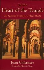 In the Heart of the Temple: My Spiritual Vision for Today's World, Chittister, J