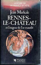 RENNES LE CHATEAU et l'énigme de l'or maudit - Jean Markale 1989