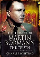 The Hunt for Martin Bormann by Charles Whiting (2011, Paperback)
