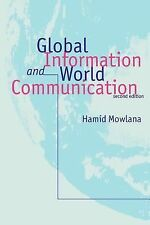 Global Information and World Communication : New Frontiers in International Rela