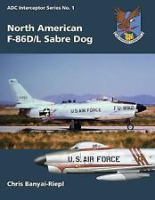 ADC Interceptor: North American F-86D/l Sabre Dog by Chris Banyai-Riepl...