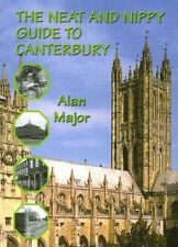 The Neat and Nippy Guide to Canterbury,Major - Alan,New Book mon0000058367