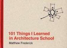 101 Things I Learned in Architecture School by Matthew Frederick (2007, Hardc...