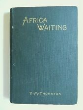 AFRICA WAITING or The Problem Of Africa's Evangelization by D.M.Thornton 1897