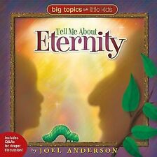 Tell Me About Eternity (Big Topics for Little Kids), Joel Anderson, Good Book