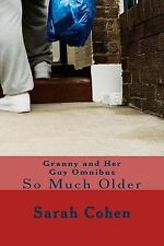 The Kisses for Nana: Granny and Her Guy Omnibus : So Much Older by Sarah...