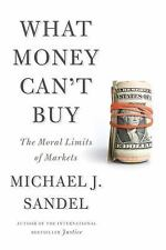 What Money Can't Buy: The Moral Limits of Markets by Sandel, Michael J.