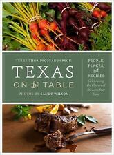 Texas on the Table : People, Places, and Recipes,TERRY THOMPSON-ANDERSON,2014