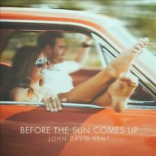 NEW - Before the Sun Comes Up by John David Kent