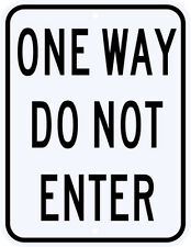 ONE WAY DO NOT ENTER SIGN REAL -  3M Engineer Grade Reflective Aluminum 18 x 24