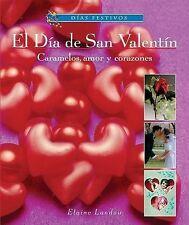 El Dia de San Valentin: Caramelos, Amor y Corazones (Dias Festivos)