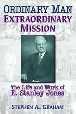 Ordinary Man, Extraordinary Mission by Stephen A. Graham (2005, Paperback)
