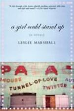 A Girl Could Stand Up: A Novel Marshall, Leslie Paperback