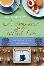 A Computer Called LEO: Lyons Tea Shops and the World's First Office Computer...